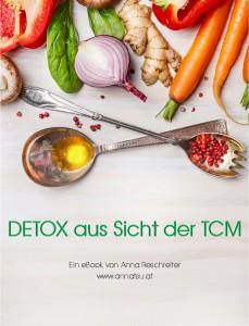 eBook Detox aus Sicht der TCM - Ernährungsberatung - Shiatsu - Anna Reschreiter