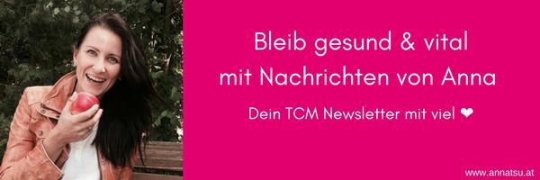TCM Newsletter - annatsu - TCM Ernährungsberatung Wien - Anna Reschreiter