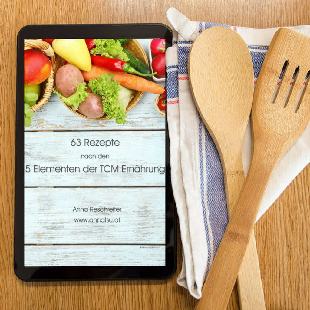 eBook 63 Rezepte nach den 5 Elementen der TCM - TCM Ernährung - 5 Elemente Küche - TCM Ernährungsberatung Wien - Anna Reschreiter