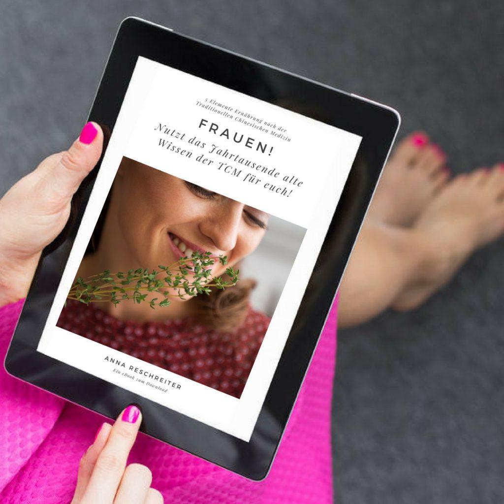 eBook Frauengesundheit aus Sicht der TCM - TCM Ernährung - 5 Elemente Küche - TCM Ernährungsberatung Wien - Anna Reschreiter