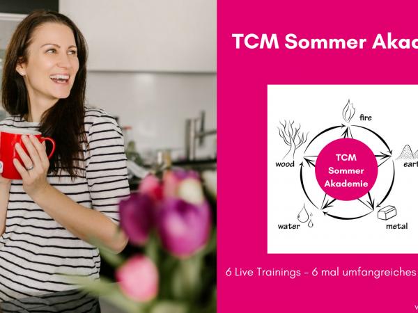 TCM Sommer Akademie - TCM Ernährung - 5 Elemente Küche - TCM Ernährungsberatung Wien - Anna Reschreiter