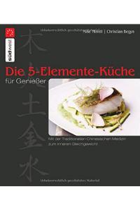 Die 5-Elemente Küche für Genießer - Buchempfehlung Anna Reschreiter - annatsu
