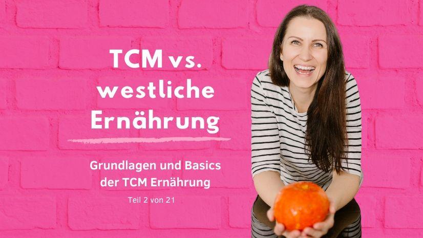 TCM Ernährung vs. Westliche Ernährung - Traditionelle Chinesische Medizin - Grundlagen TCM - Basics TCM - 5 Elemente - Fünf Elemente - TCM Ernährung - Ernährungsumstellung - Anna Reschreiter - annatsu