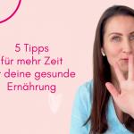 5 Tipps für mehr Zeit für deine gesunde Ernährung nach TCM - Mehr essen und abnehmen - Entschlacken - Entgiften - Detox - TCM Ernährung - 5 Elemente Küche - Ernährungsumstellung - Anna Reschreiter - annatsu